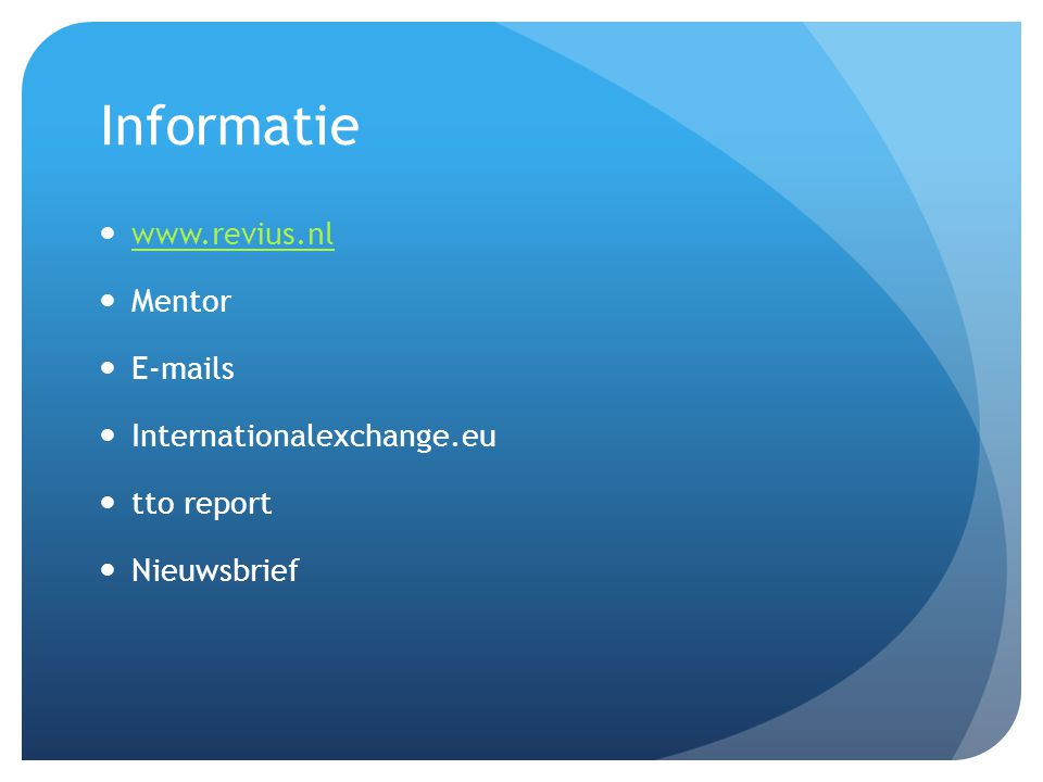 Informatie www.revius.nl Mentor E-mails Internationalexchange.eu tto report Nieuwsbrief