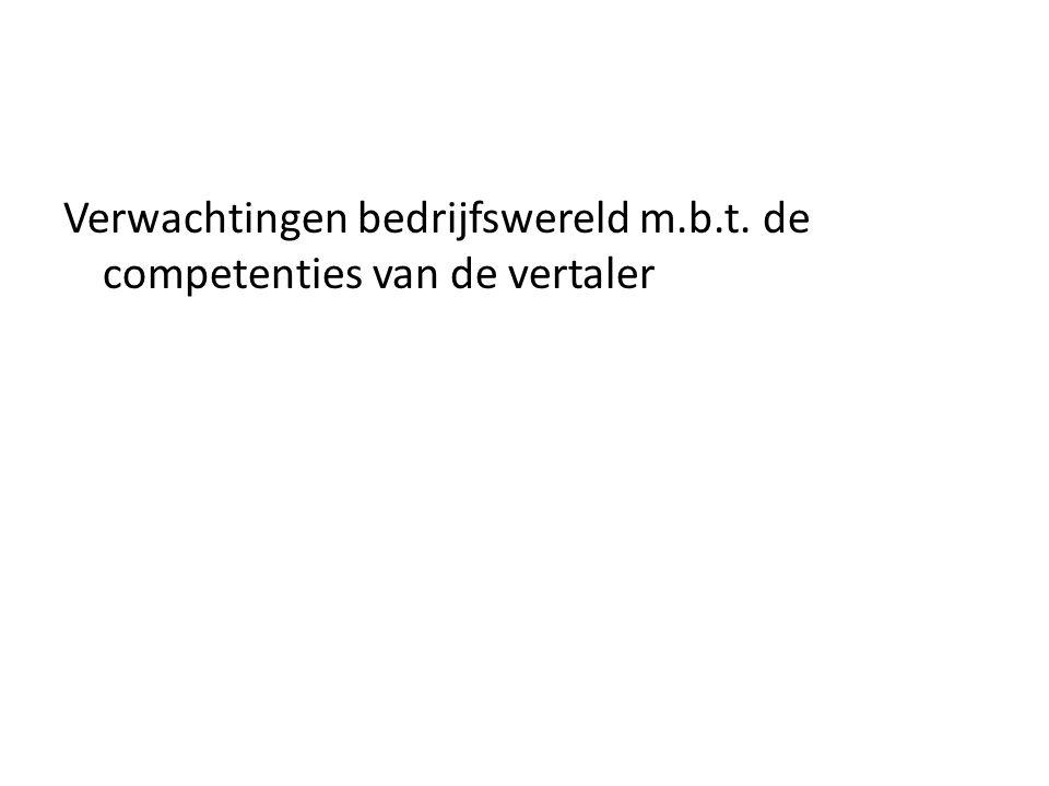 Verwachtingen bedrijfswereld m.b.t. de competenties van de vertaler