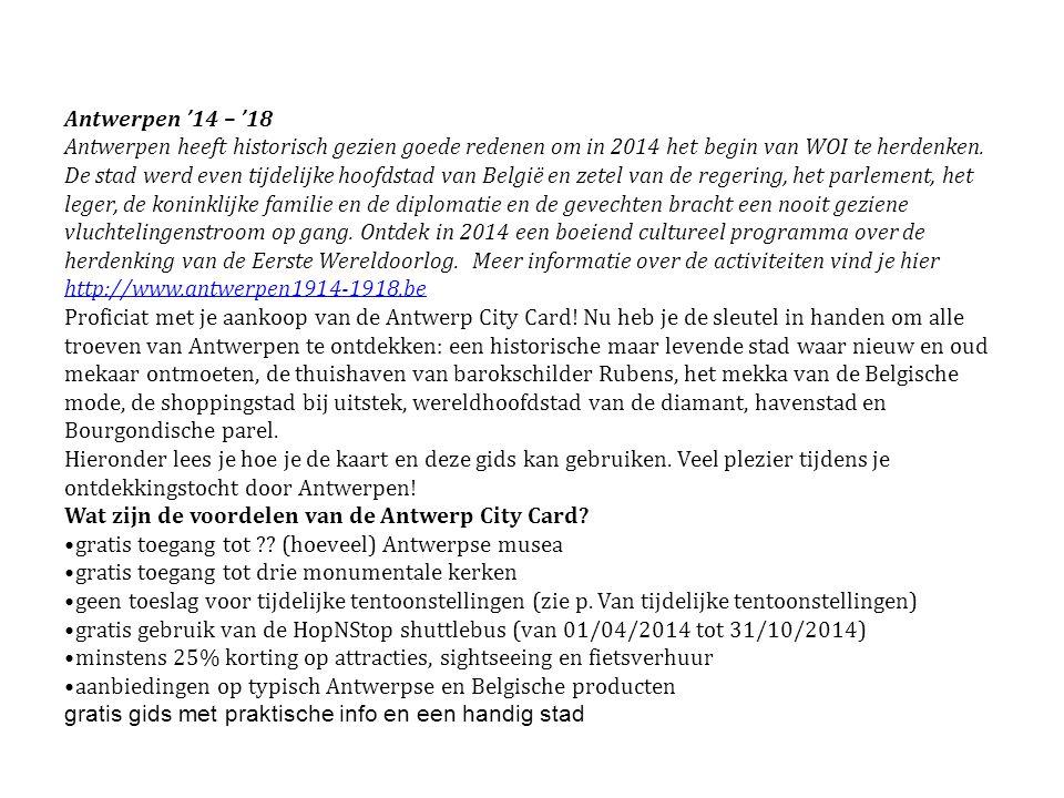 Antwerpen '14 – '18 Antwerpen heeft historisch gezien goede redenen om in 2014 het begin van WOI te herdenken.