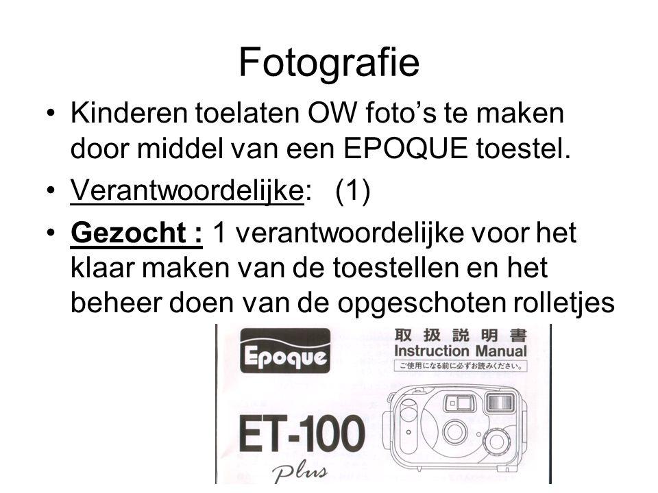 Fotografie Kinderen toelaten OW foto's te maken door middel van een EPOQUE toestel. Verantwoordelijke: (1) Gezocht : 1 verantwoordelijke voor het klaa