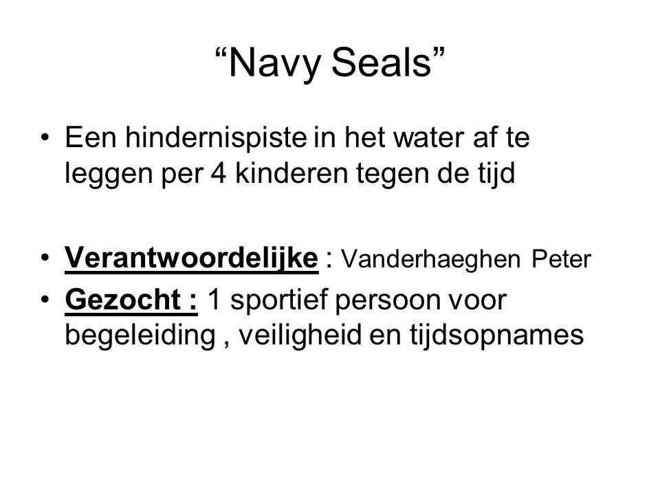 """""""Navy Seals"""" Een hindernispiste in het water af te leggen per 4 kinderen tegen de tijd Verantwoordelijke : Vanderhaeghen Peter Gezocht : 1 sportief pe"""