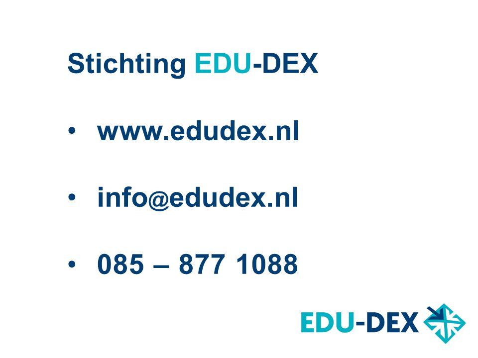 Stichting EDU-DEX www.edudex.nl info @ edudex.nl 085 – 877 1088