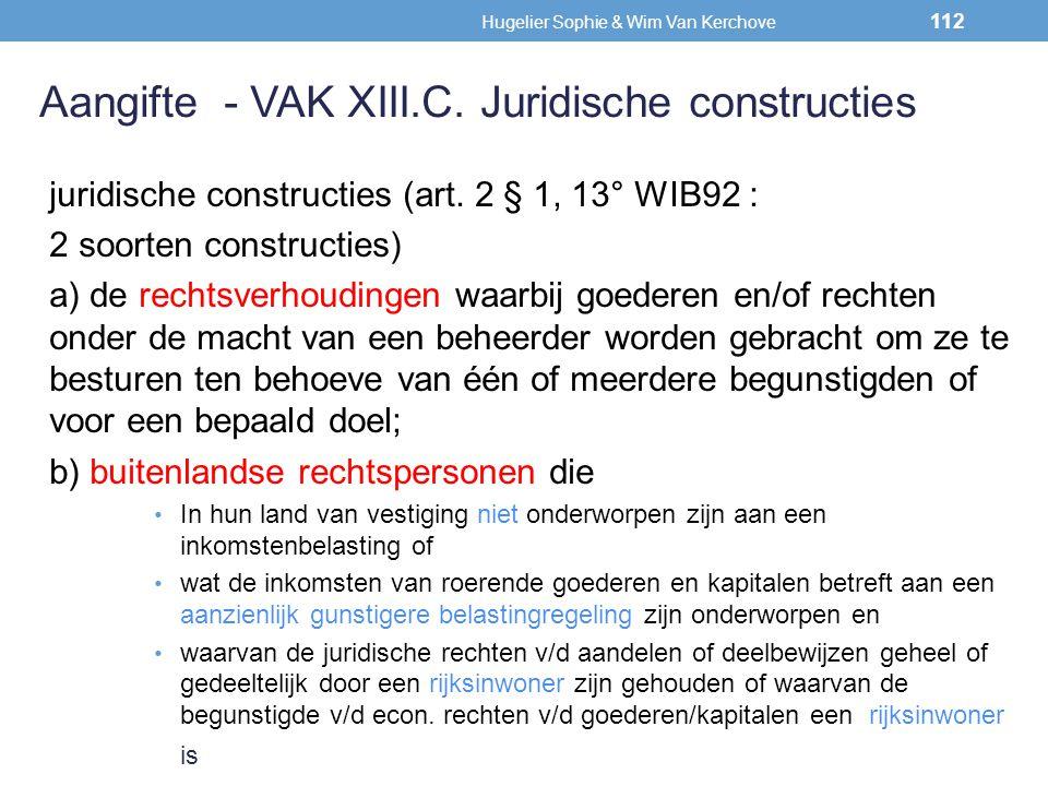 juridische constructies (art. 2 § 1, 13° WIB92 : 2 soorten constructies) a) de rechtsverhoudingen waarbij goederen en/of rechten onder de macht van ee