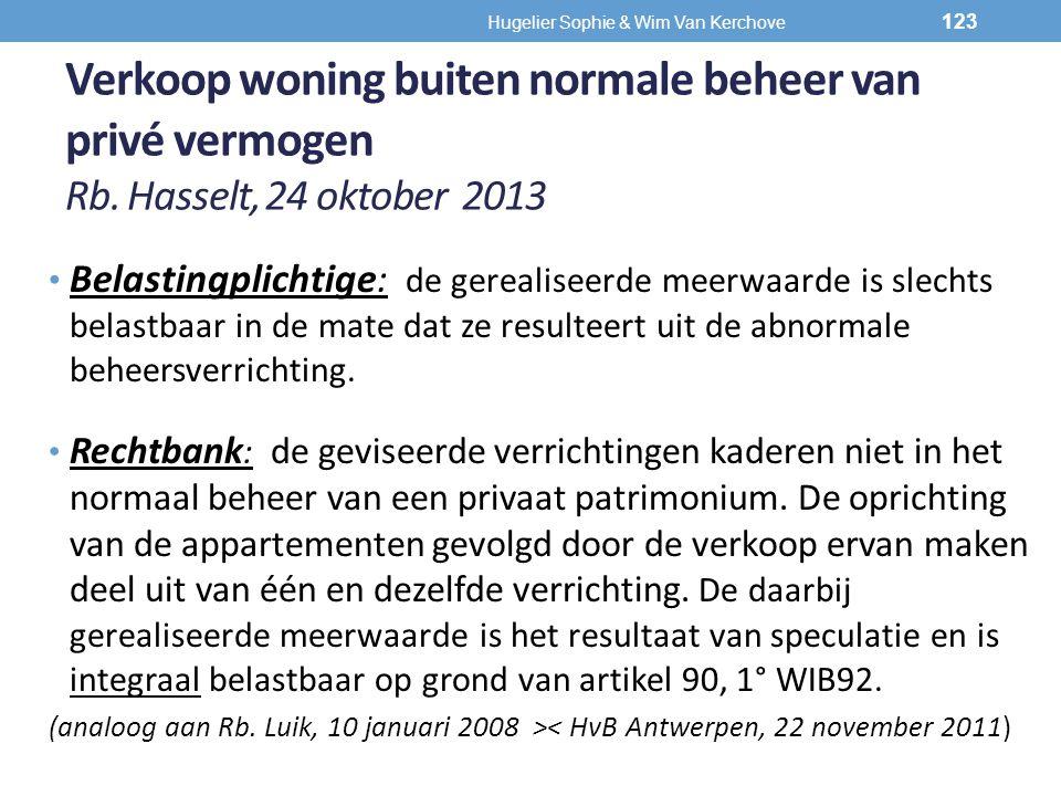 Verkoop woning buiten normale beheer van privé vermogen Rb. Hasselt, 24 oktober 2013 Belastingplichtige: de gerealiseerde meerwaarde is slechts belast