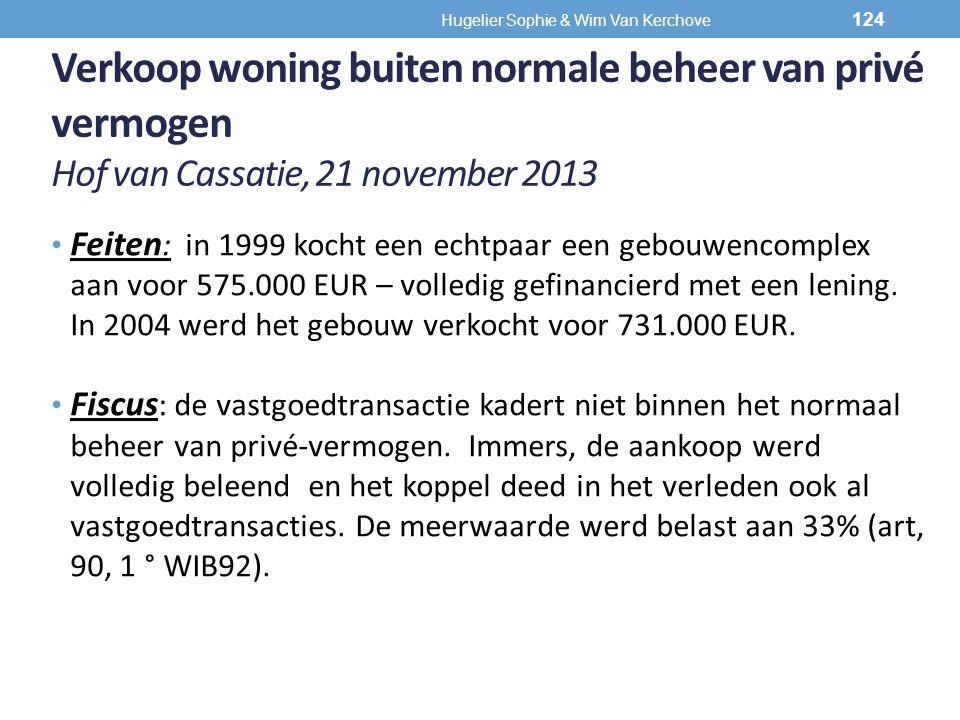 Verkoop woning buiten normale beheer van privé vermogen Hof van Cassatie, 21 november 2013 Feiten : in 1999 kocht een echtpaar een gebouwencomplex aan