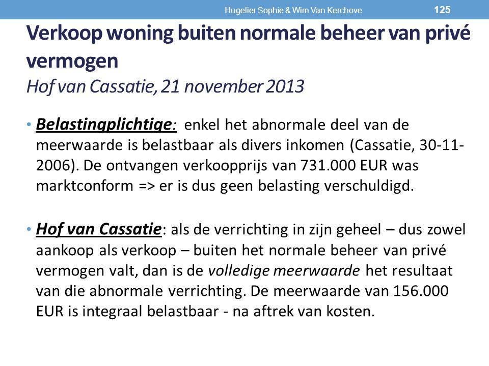 Verkoop woning buiten normale beheer van privé vermogen Hof van Cassatie, 21 november 2013 Belastingplichtige : enkel het abnormale deel van de meerwa