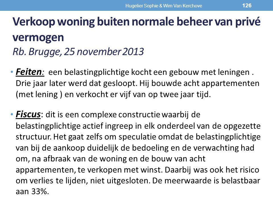 Verkoop woning buiten normale beheer van privé vermogen Rb. Brugge, 25 november 2013 Feiten : een belastingplichtige kocht een gebouw met leningen. Dr