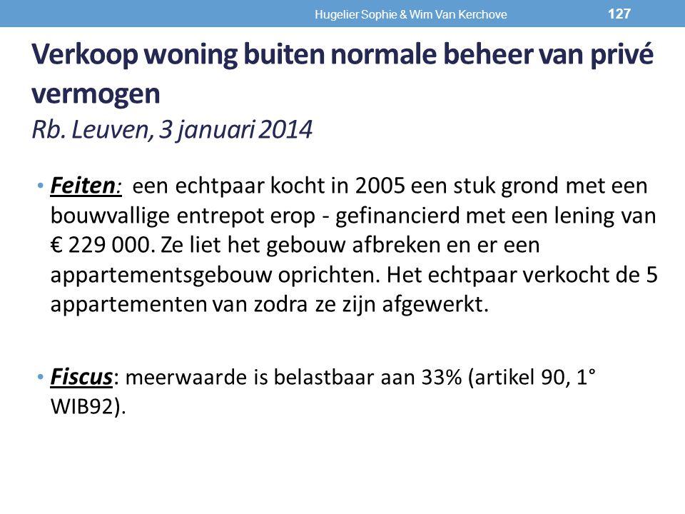 Verkoop woning buiten normale beheer van privé vermogen Rb. Leuven, 3 januari 2014 Feiten : e en echtpaar kocht in 2005 een stuk grond met een bouwval