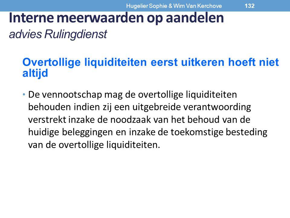 Hugelier Sophie & Wim Van Kerchove Interne meerwaarden op aandelen advies Rulingdienst Overtollige liquiditeiten eerst uitkeren hoeft niet altijd De v