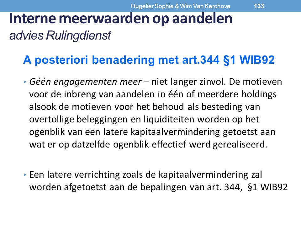 Hugelier Sophie & Wim Van Kerchove Interne meerwaarden op aandelen advies Rulingdienst A posteriori benadering met art.344 §1 WIB92 Géén engagementen