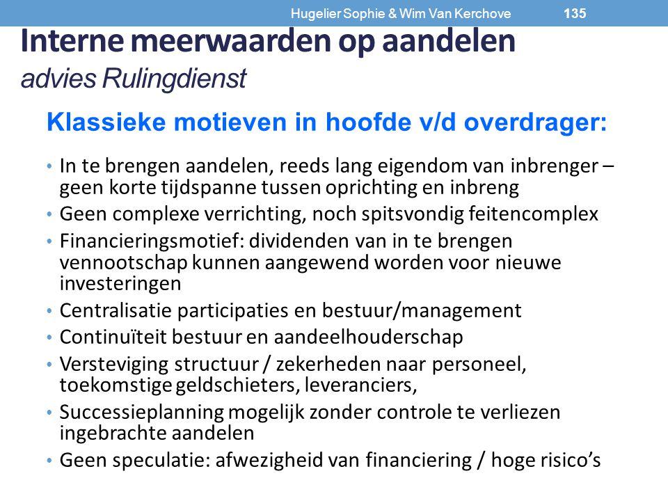 Hugelier Sophie & Wim Van Kerchove Interne meerwaarden op aandelen advies Rulingdienst Klassieke motieven in hoofde v/d overdrager: In te brengen aand