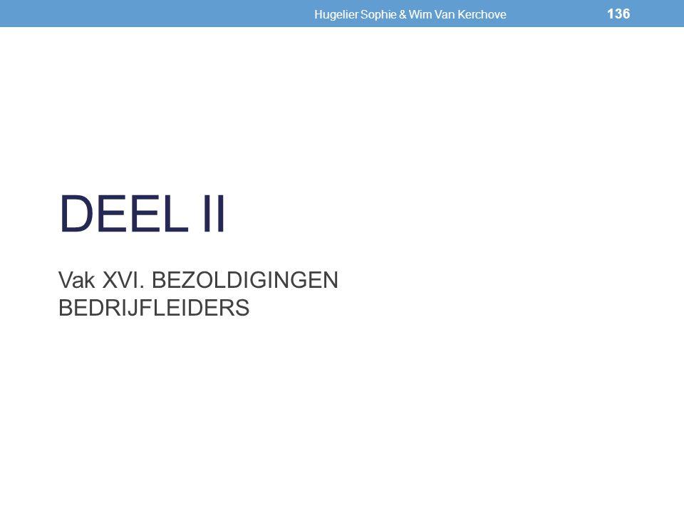 DEEL II Vak XVI. BEZOLDIGINGEN BEDRIJFLEIDERS 136 Hugelier Sophie & Wim Van Kerchove 136