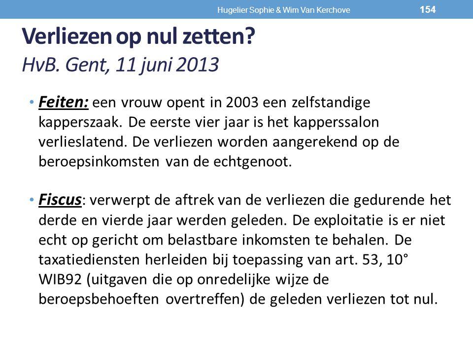 Verliezen op nul zetten? HvB. Gent, 11 juni 2013 Feiten: een vrouw opent in 2003 een zelfstandige kapperszaak. De eerste vier jaar is het kapperssalon