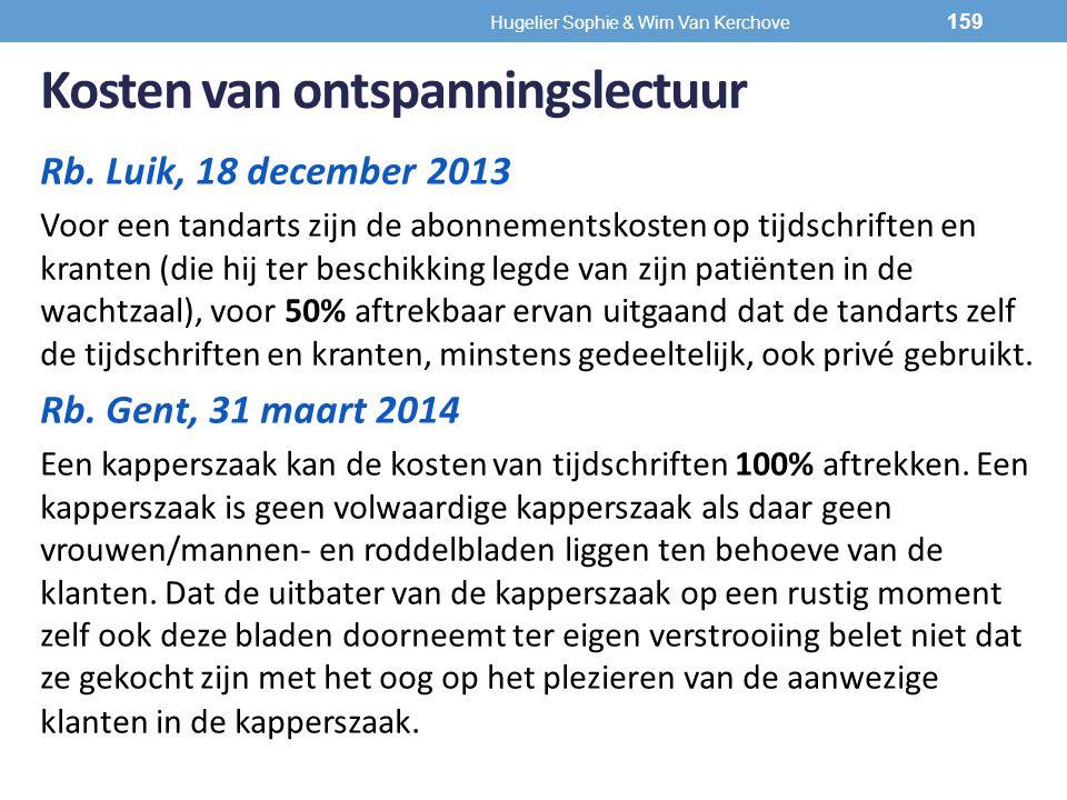 Kosten van ontspanningslectuur Rb. Luik, 18 december 2013 Voor een tandarts zijn de abonnementskosten op tijdschriften en kranten (die hij ter beschik