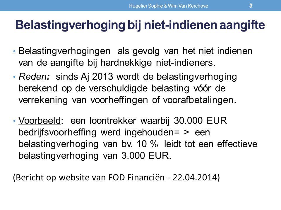 Belastingverhoging bij niet-indienen aangifte Belastingverhogingen als gevolg van het niet indienen van de aangifte bij hardnekkige niet-indieners. Re