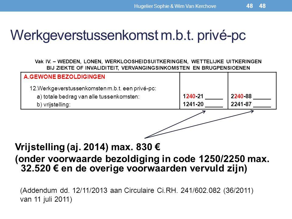 Werkgeverstussenkomst m.b.t. privé-pc Vrijstelling (aj. 2014) max. 830 € (onder voorwaarde bezoldiging in code 1250/2250 max. 32.520 € en de overige v