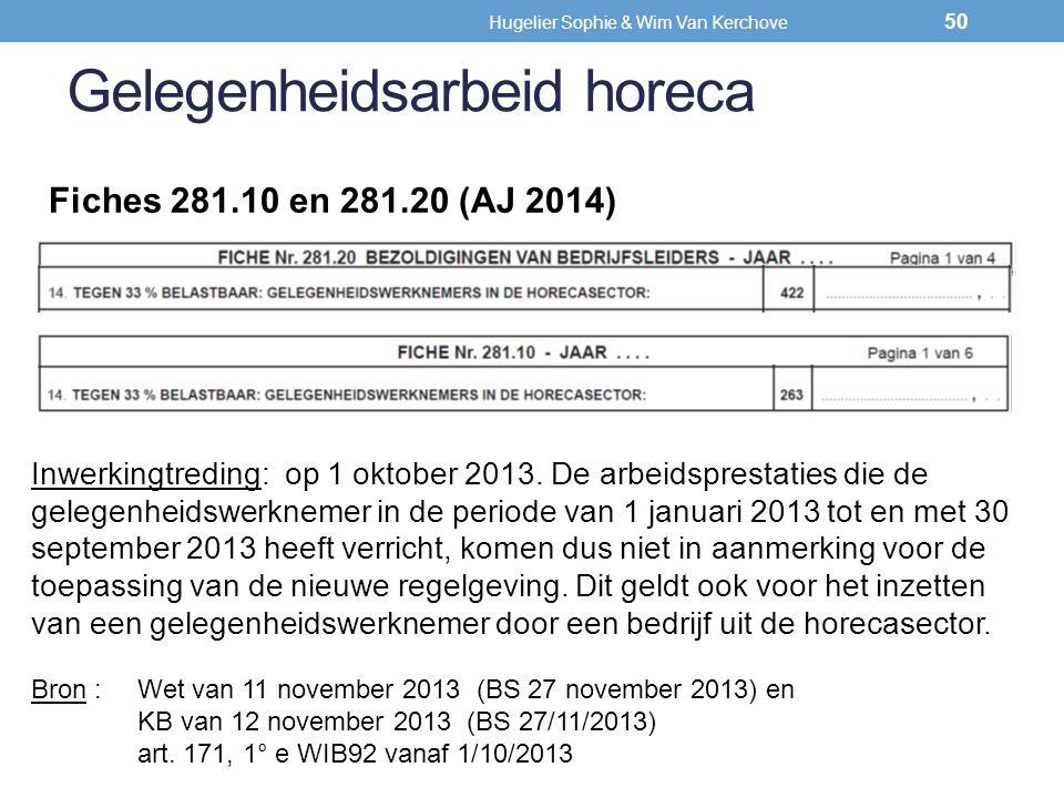 Fiches 281.10 en 281.20 (AJ 2014) Gelegenheidsarbeid horeca Inwerkingtreding: op 1 oktober 2013. De arbeidsprestaties die de gelegenheidswerknemer in