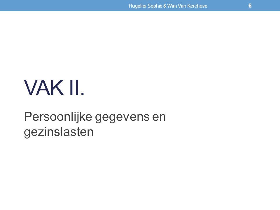 VAK II.- personalia PERSOONLIJKE GEGEVENS EN GEZINSLASTEN Voorwaarden om personen ten laste te nemen : 1.