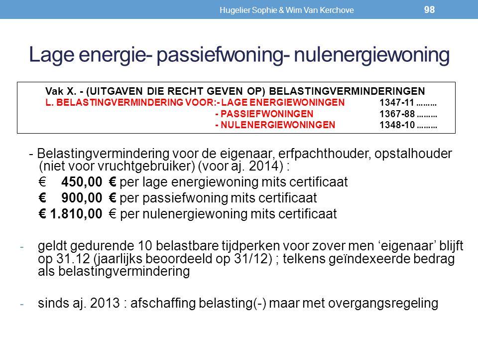 Lage energie- passiefwoning- nulenergiewoning Vak X. - (UITGAVEN DIE RECHT GEVEN OP) BELASTINGVERMINDERINGEN L. BELASTINGVERMINDERING VOOR:- LAGE ENER