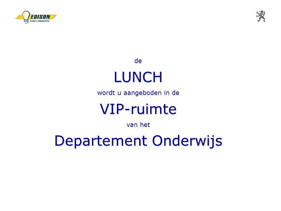 de LUNCH wordt u aangeboden in de VIP-ruimte van het Departement Onderwijs