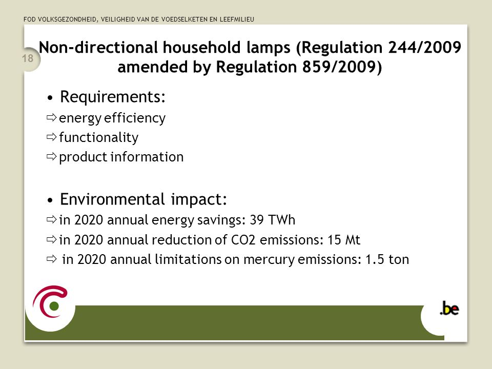 FOD VOLKSGEZONDHEID, VEILIGHEID VAN DE VOEDSELKETEN EN LEEFMILIEU 18 Non-directional household lamps (Regulation 244/2009 amended by Regulation 859/20