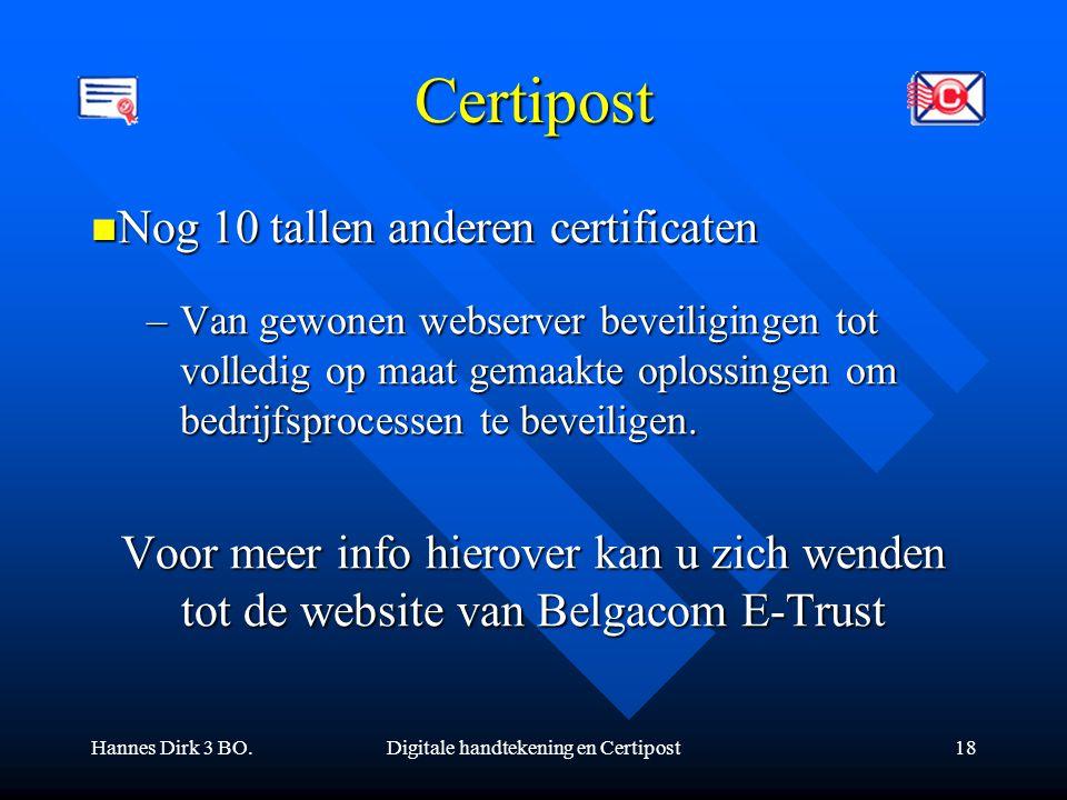 Hannes Dirk 3 BO.Digitale handtekening en Certipost18 Certipost Nog 10 tallen anderen certificaten Nog 10 tallen anderen certificaten –Van gewonen web