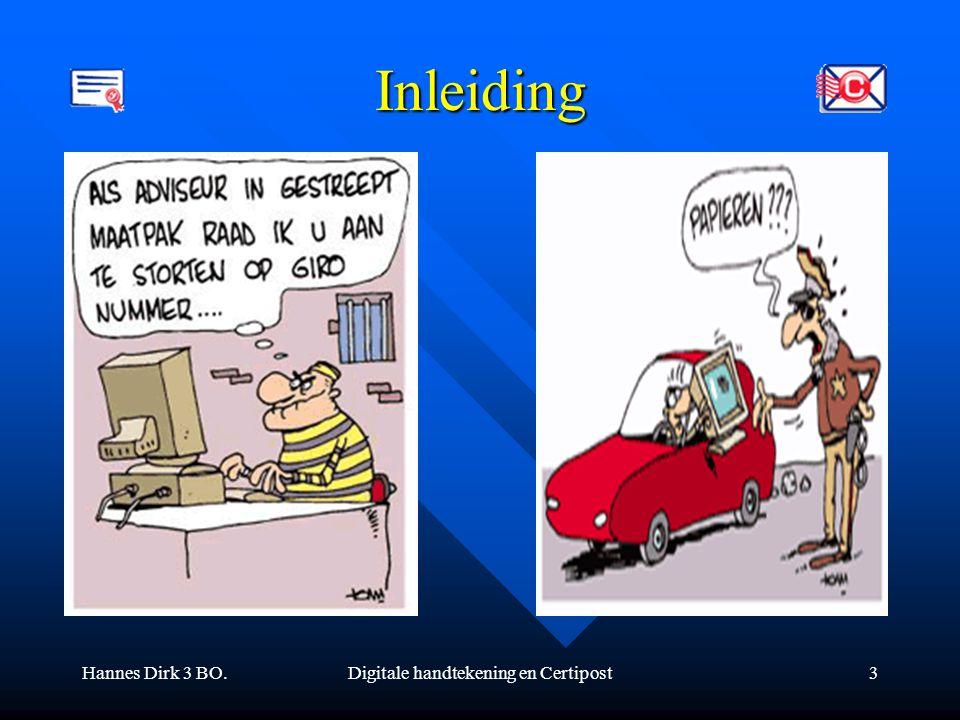Hannes Dirk 3 BO.Digitale handtekening en Certipost3 Inleiding