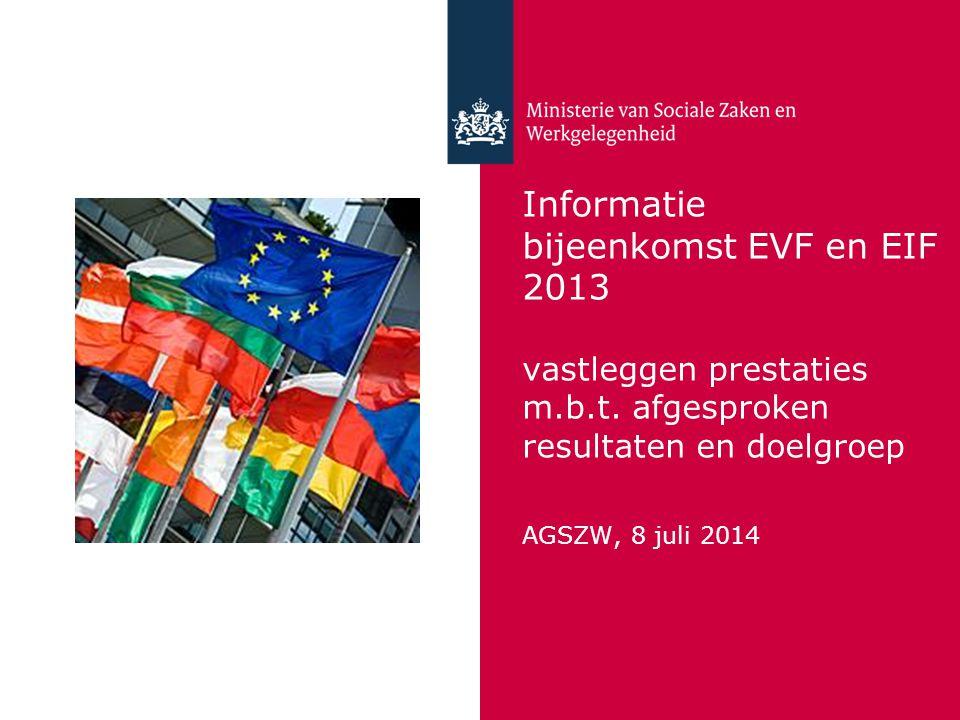 Informatie bijeenkomst EVF en EIF 2013 vastleggen prestaties m.b.t.