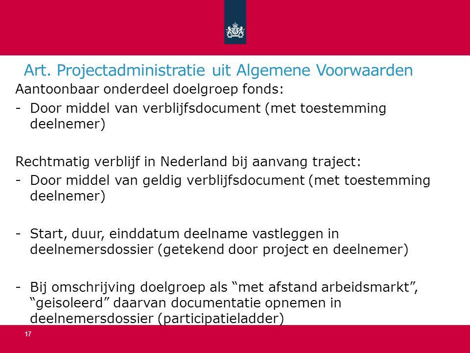 Art. Projectadministratie uit Algemene Voorwaarden Aantoonbaar onderdeel doelgroep fonds: -Door middel van verblijfsdocument (met toestemming deelneme
