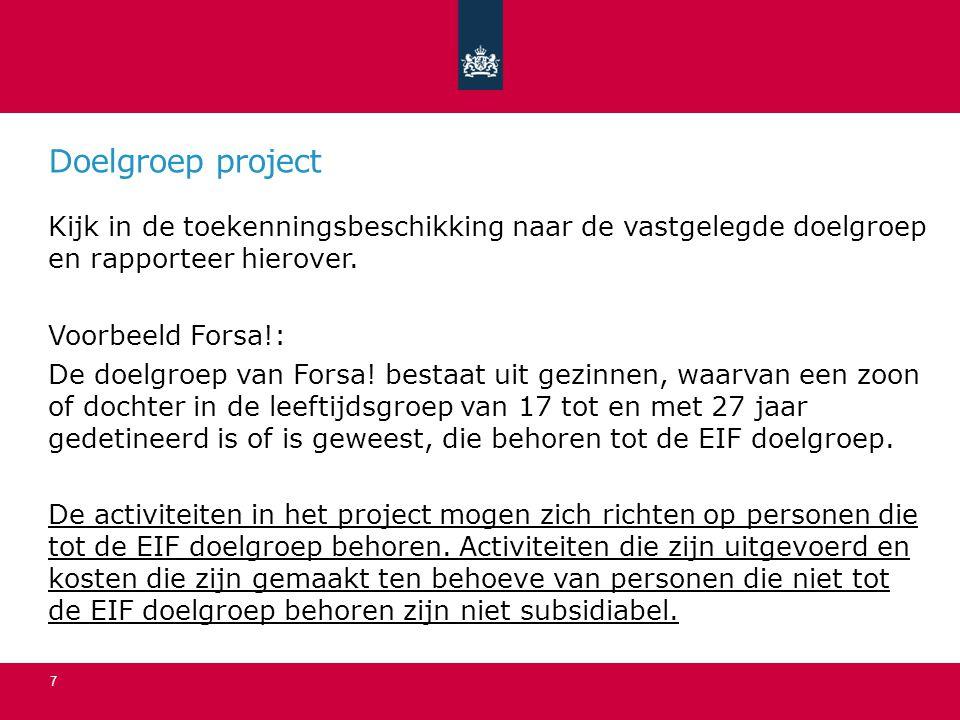 Doelgroep project Kijk in de toekenningsbeschikking naar de vastgelegde doelgroep en rapporteer hierover.