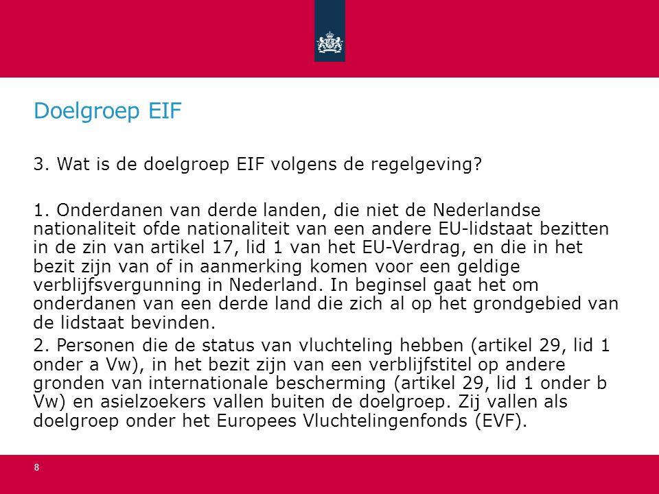 Doelgroep EIF 3.Wat is de doelgroep EIF volgens de regelgeving.