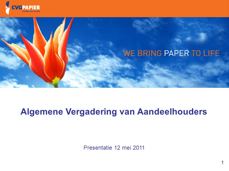 1 1. Intro & doelstellingen Algemene Vergadering van Aandeelhouders Presentatie 12 mei 2011