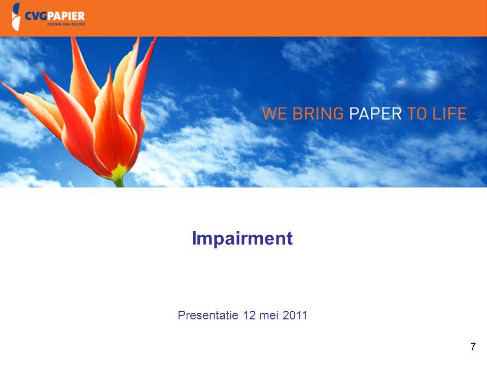7 1. Intro & doelstellingen Impairment Presentatie 12 mei 2011