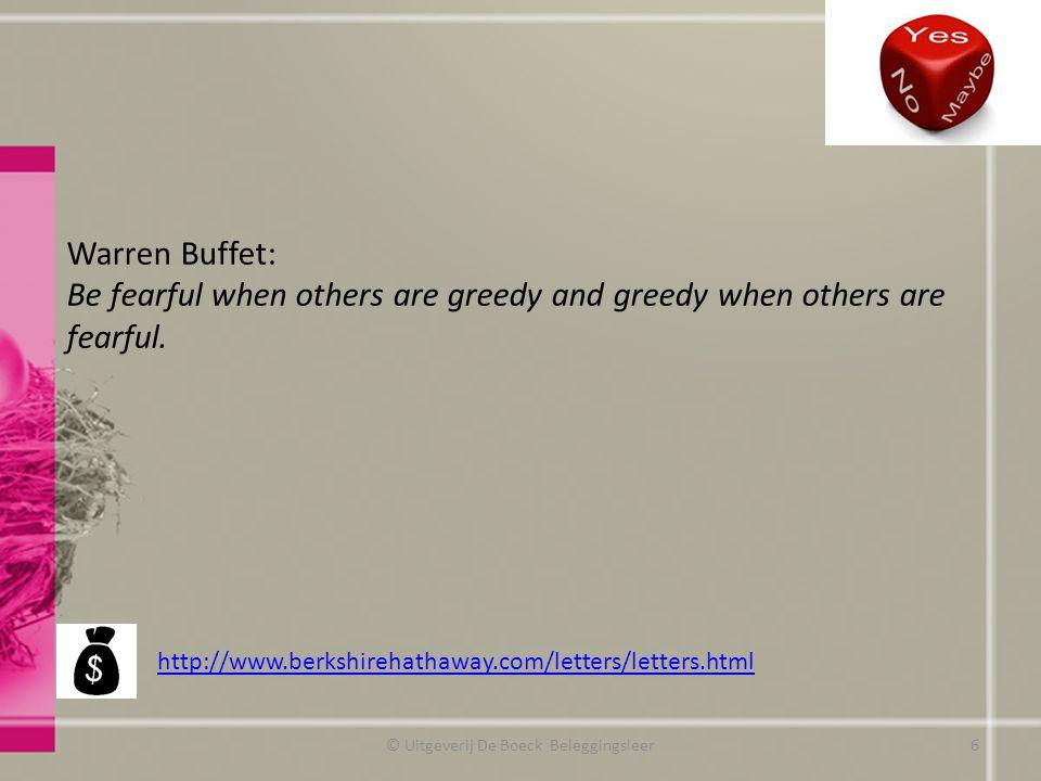 http://www.berkshirehathaway.com/letters/letters.html Warren Buffet: Be fearful when others are greedy and greedy when others are fearful. 6