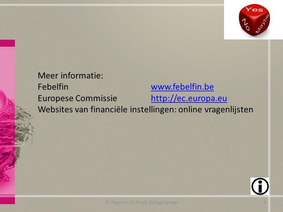 Meer informatie: Febelfinwww.febelfin.bewww.febelfin.be Europese Commissiehttp://ec.europa.euhttp://ec.europa.eu Websites van financiële instellingen: