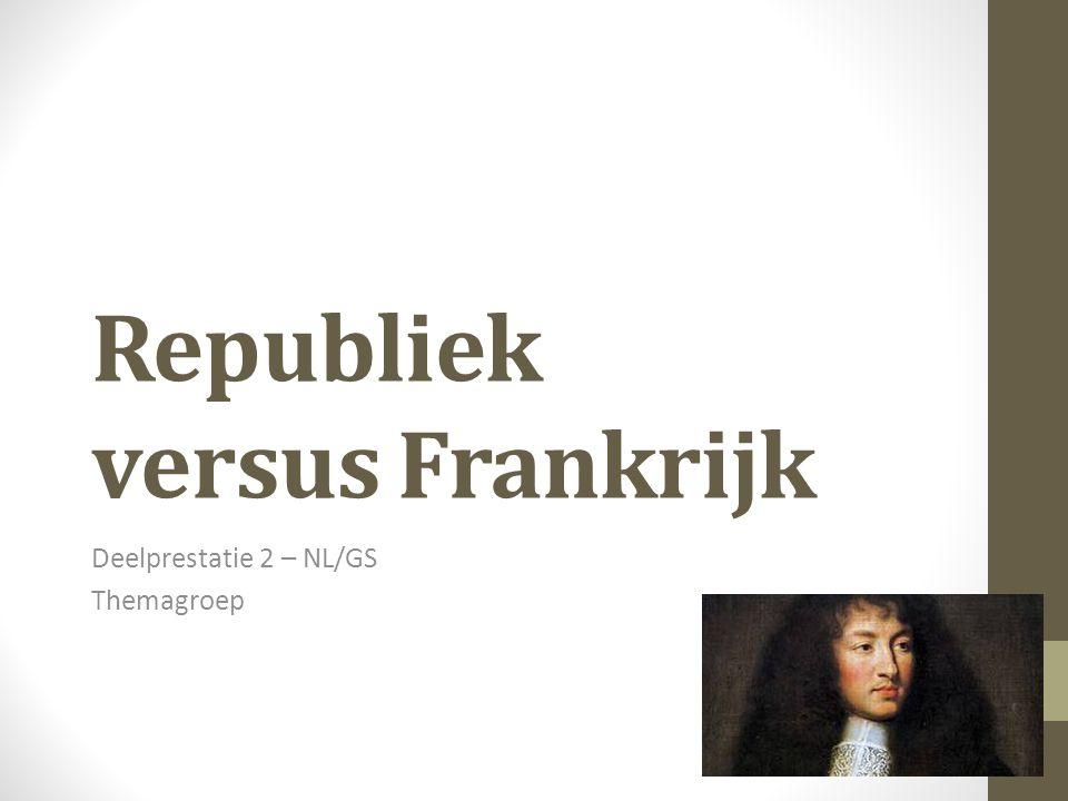 Republiek versus Frankrijk Deelprestatie 2 – NL/GS Themagroep