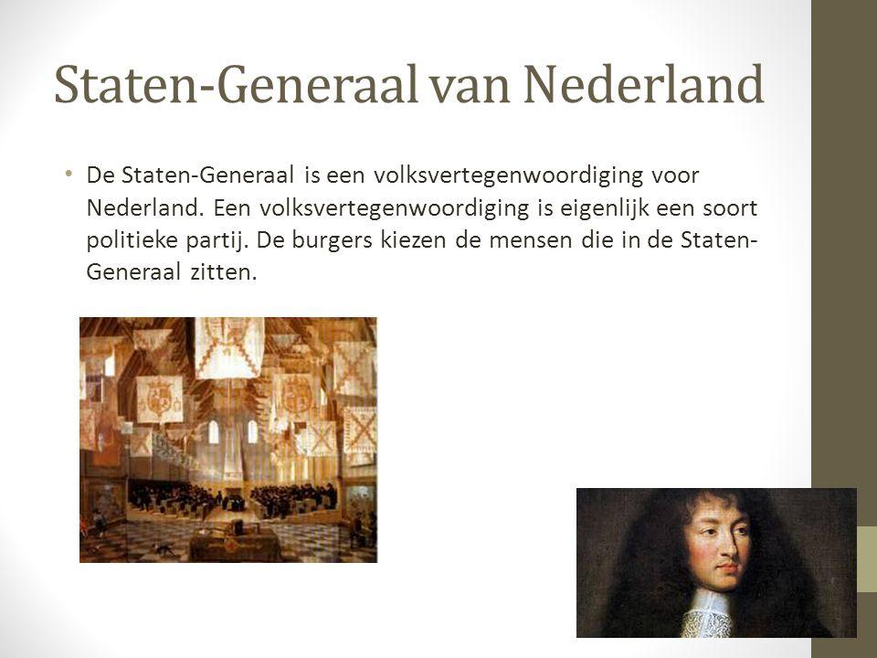 Staten-Generaal van Nederland De Staten-Generaal is een volksvertegenwoordiging voor Nederland. Een volksvertegenwoordiging is eigenlijk een soort pol
