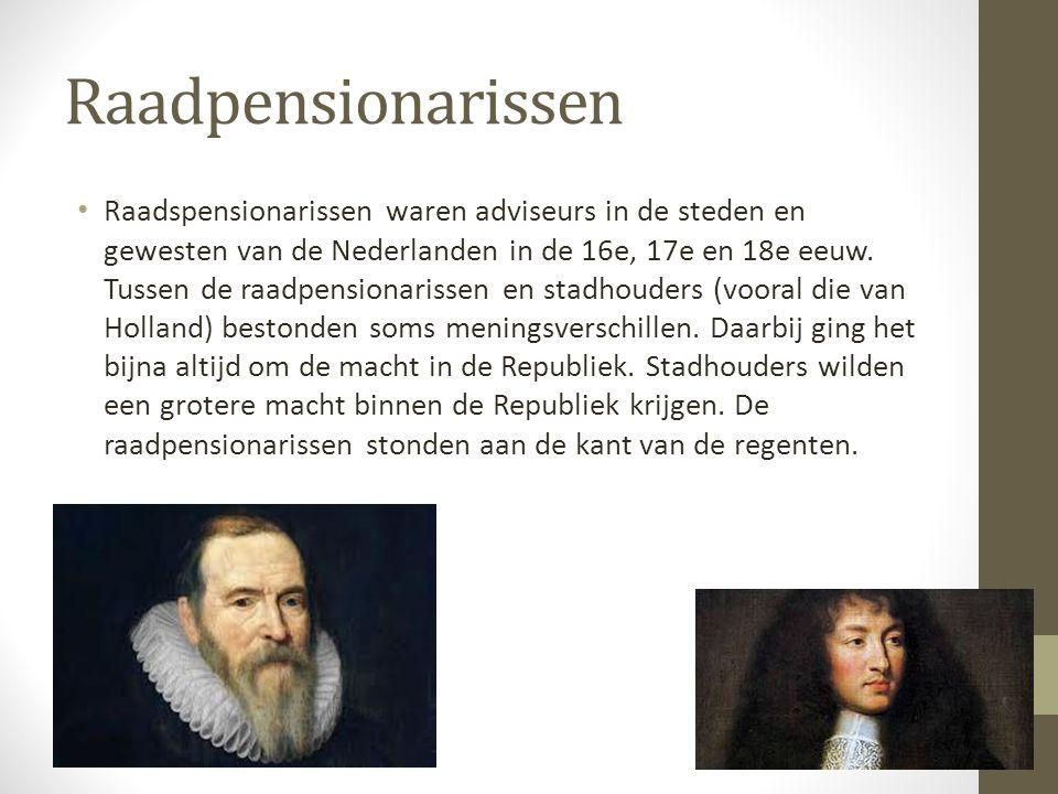 Raadpensionarissen Raadspensionarissen waren adviseurs in de steden en gewesten van de Nederlanden in de 16e, 17e en 18e eeuw. Tussen de raadpensionar