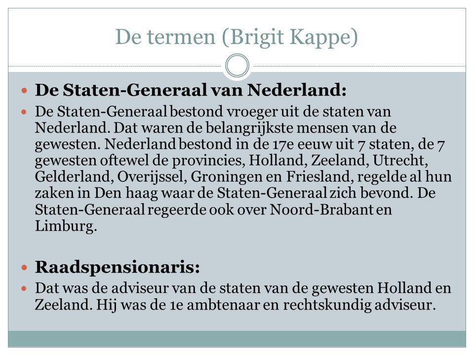 De termen (Brigit Kappe) De Staten-Generaal van Nederland: De Staten-Generaal bestond vroeger uit de staten van Nederland.