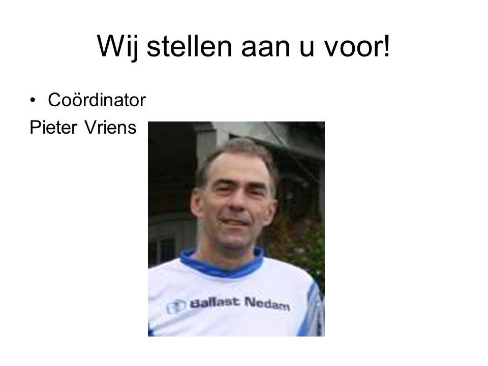 Wij stellen aan u voor! Coördinator Pieter Vriens