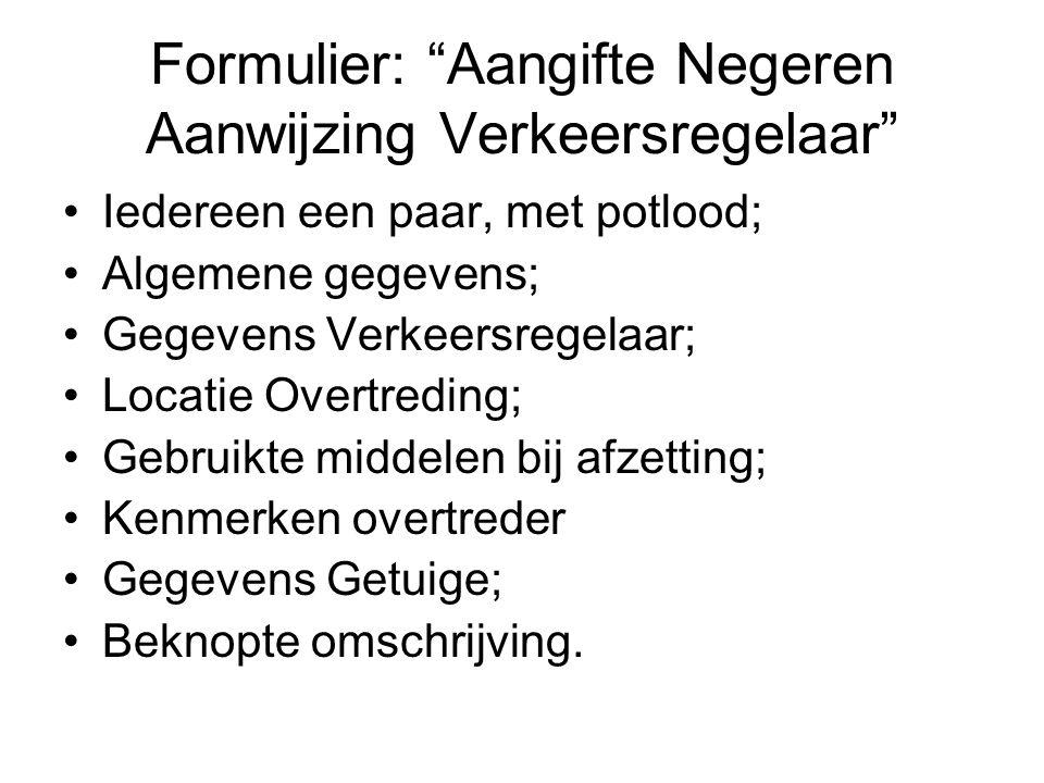 """Formulier: """"Aangifte Negeren Aanwijzing Verkeersregelaar"""" Iedereen een paar, met potlood; Algemene gegevens; Gegevens Verkeersregelaar; Locatie Overtr"""