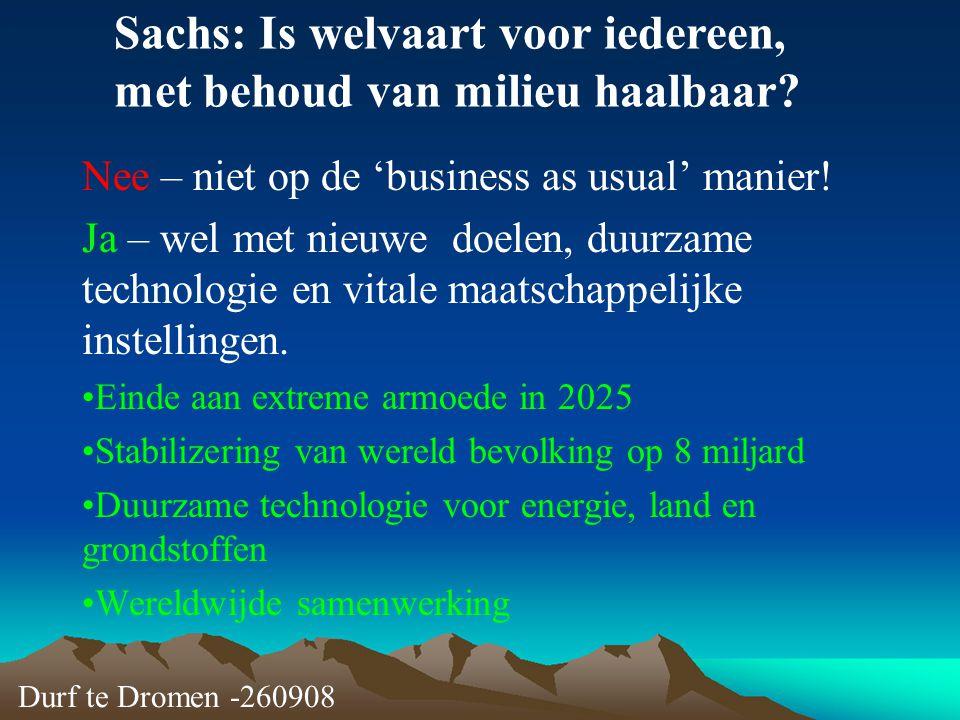 Nee – niet op de 'business as usual' manier! Ja – wel met nieuwe doelen, duurzame technologie en vitale maatschappelijke instellingen. Einde aan extre