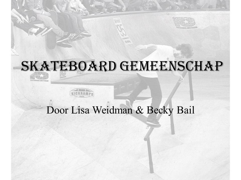 Skateboard gemeenschap Door Lisa Weidman & Becky Bail