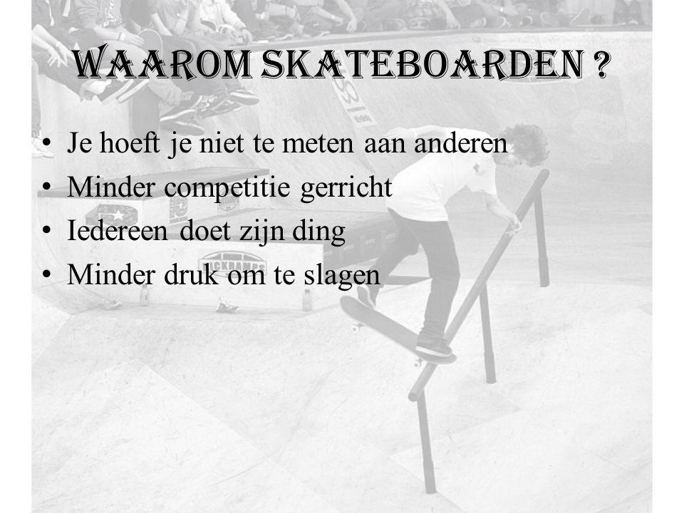 Waarom skateboarden .