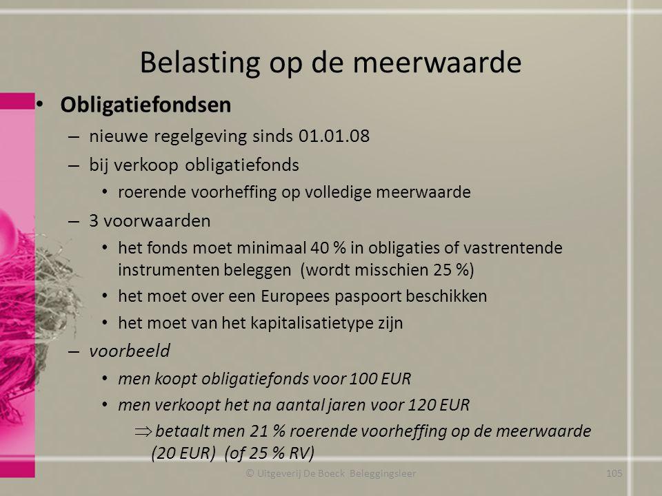 Belasting op de meerwaarde Obligatiefondsen – nieuwe regelgeving sinds 01.01.08 – bij verkoop obligatiefonds roerende voorheffing op volledige meerwaa