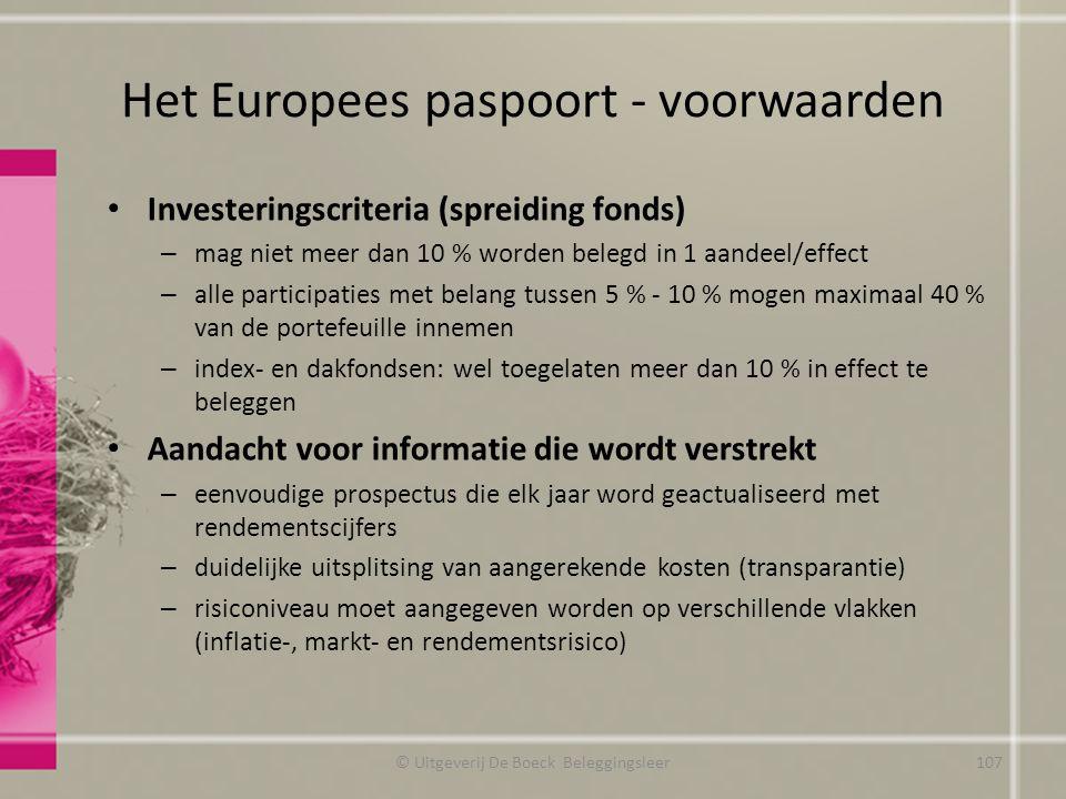 Het Europees paspoort - voorwaarden Investeringscriteria (spreiding fonds) – mag niet meer dan 10 % worden belegd in 1 aandeel/effect – alle participa