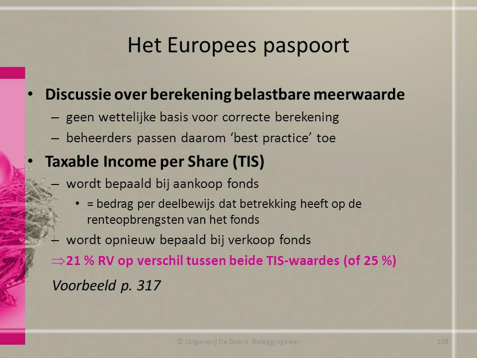 Het Europees paspoort Discussie over berekening belastbare meerwaarde – geen wettelijke basis voor correcte berekening – beheerders passen daarom 'bes