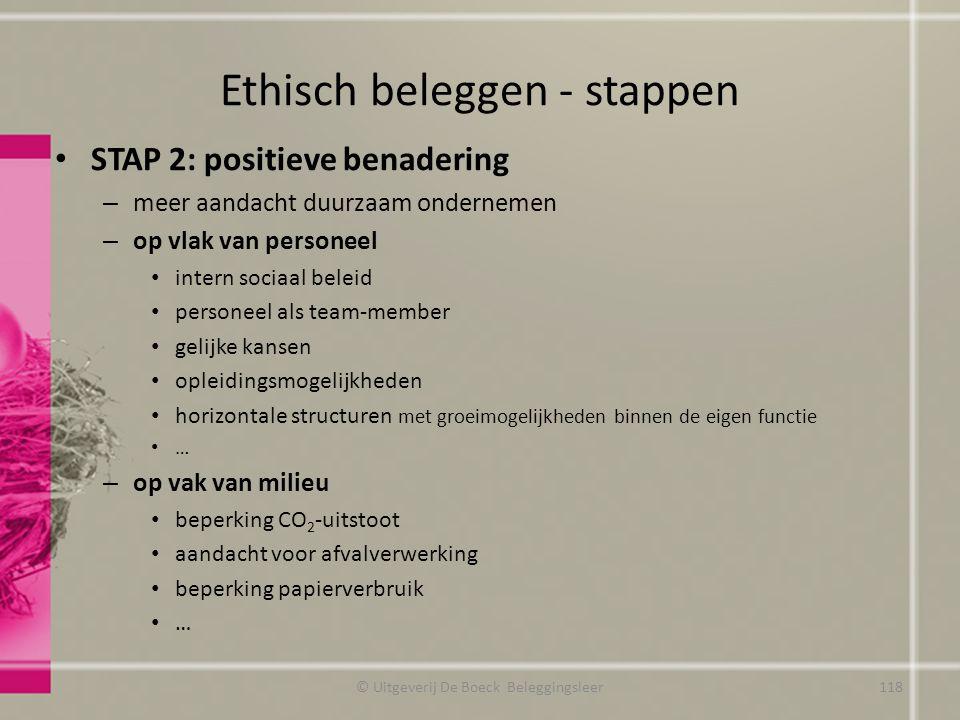 Ethisch beleggen - stappen STAP 2: positieve benadering – meer aandacht duurzaam ondernemen – op vlak van personeel intern sociaal beleid personeel al