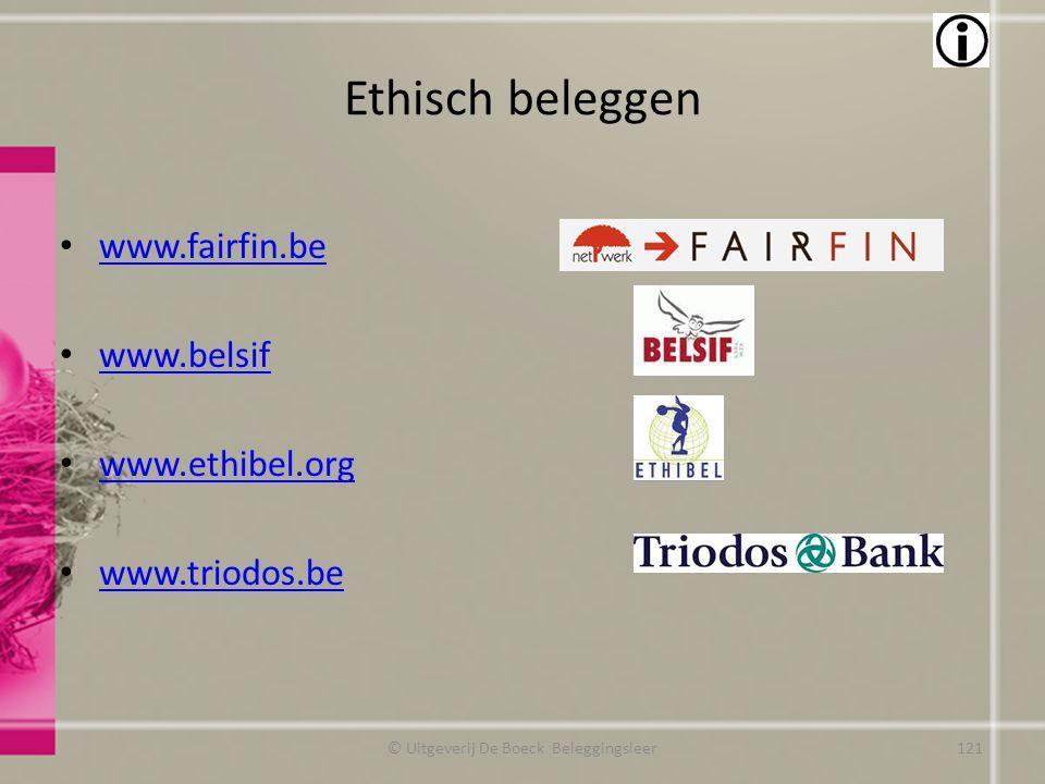 Ethisch beleggen www.fairfin.be www.belsif www.ethibel.org www.triodos.be © Uitgeverij De Boeck Beleggingsleer121