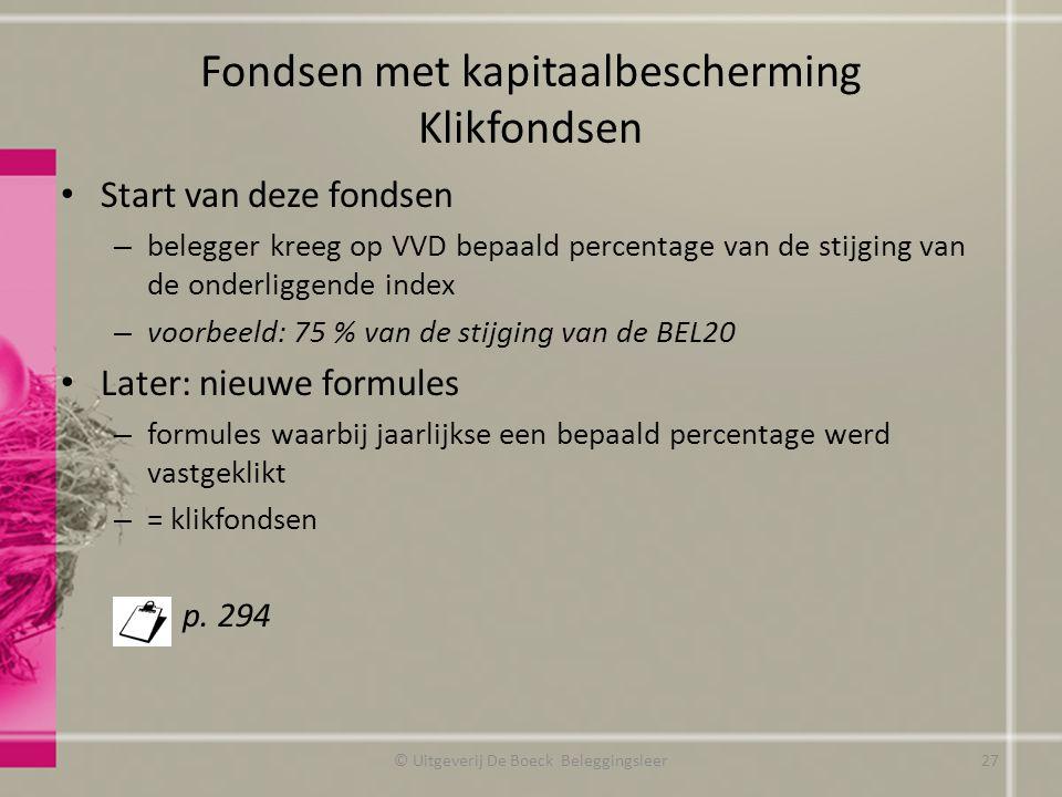 Fondsen met kapitaalbescherming Klikfondsen Start van deze fondsen – belegger kreeg op VVD bepaald percentage van de stijging van de onderliggende ind